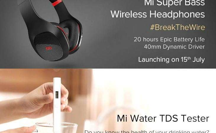 Mi Wireless Headphones to be launched on 15th July, Sale will start from July 23. Water Tester's Crowdfunding